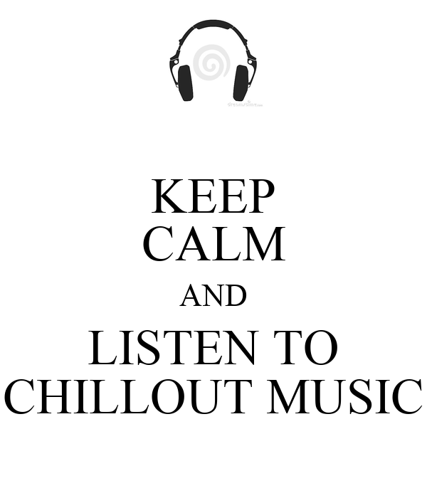 keep calm and listen to chillout music poster dddd keep calm o matic. Black Bedroom Furniture Sets. Home Design Ideas
