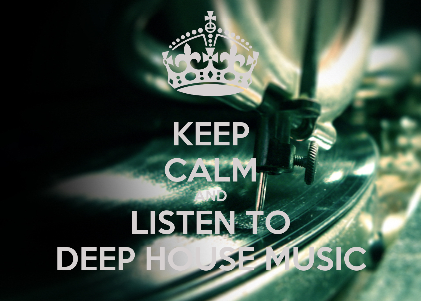 Keep calm and listen to deep house music poster for The best deep house music