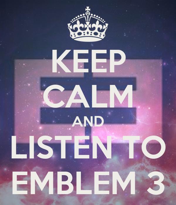 Emblem3 Wallpaper For Iphone Keep calm and listen to emblem