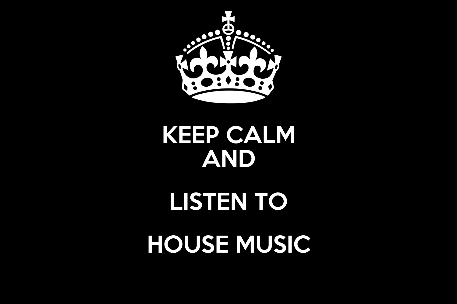 Keep calm and listen to house music poster harvey keep for Listen to house music