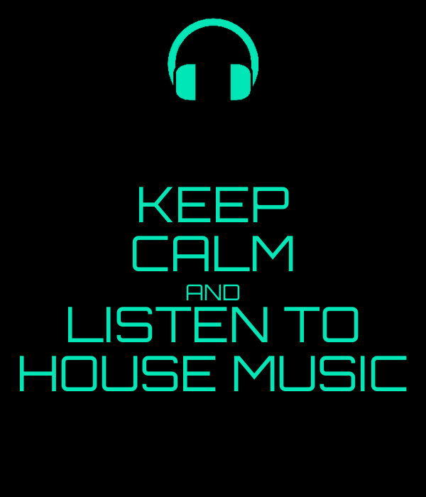 Keep calm and listen to house music poster haukenebel for Uk house music