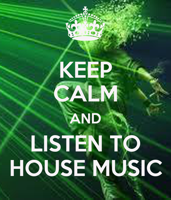 Keep calm and listen to house music poster gitika keep for Listen to house music