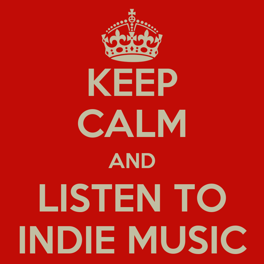 Keep calm and listen to indie music