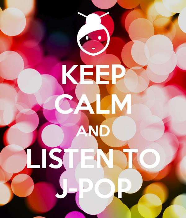 keep calm and listen jpop ile ilgili görsel sonucu