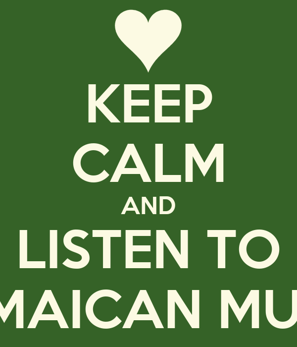 Keep calm and listen to jamaican music