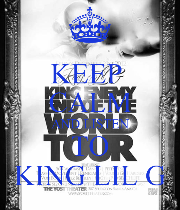 King Lil G Quotes About Love : King Lil G Wallpaper Keep calm and listen to king lil g - keep calm ...