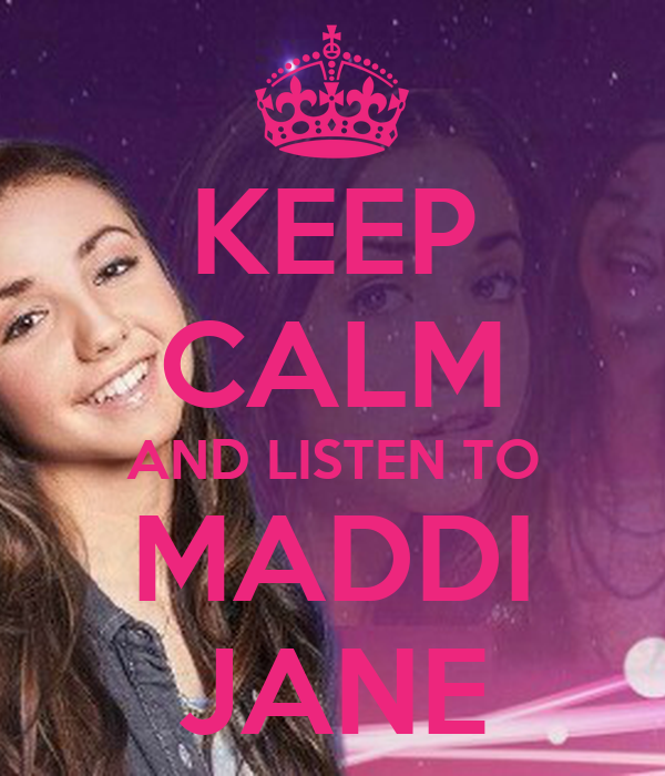 KEEP CALM AND LISTEN TO MADDI JANE Poster | MIGANE | Keep ...