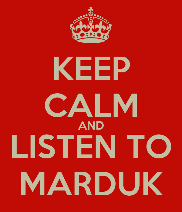 [Изображение: keep-calm-and-listen-to-marduk.png]