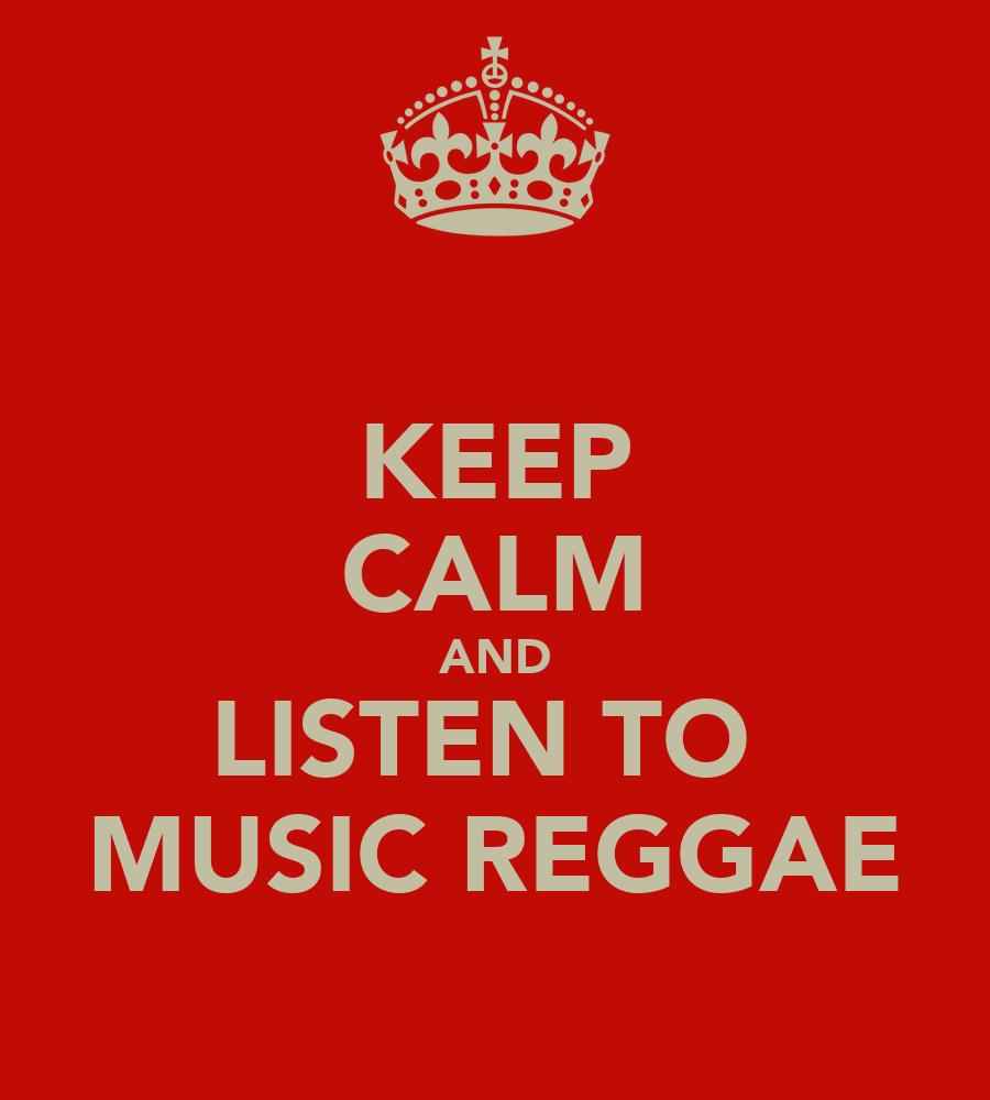 Keep calm and listen to music reggae