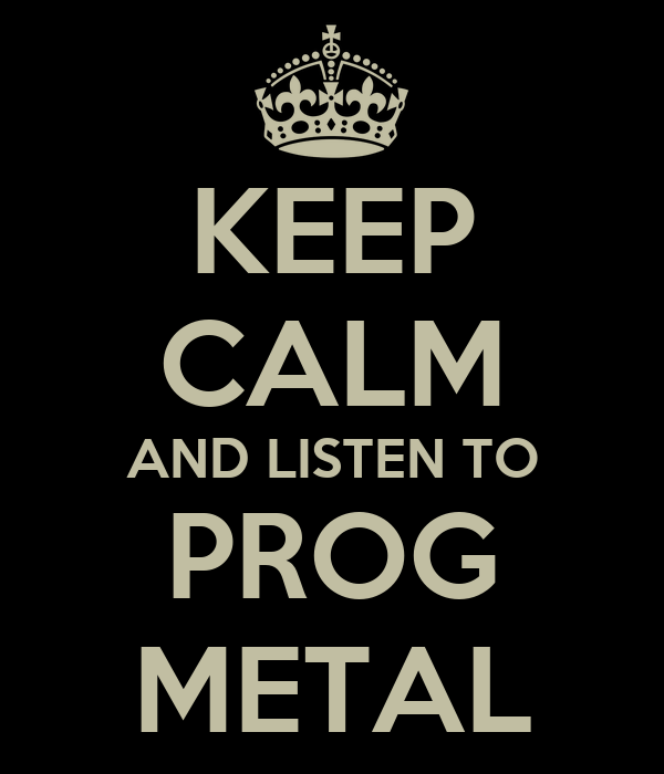 Progressive Metal Keep-calm-and-listen-to-prog-metal-1