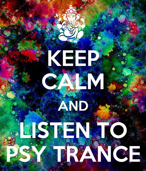 Mandarakavile Psy Trance Download: KEEP CALM AND LISTEN TO PSY TRANCE Poster