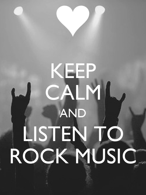 Keep calm and listen to rock music