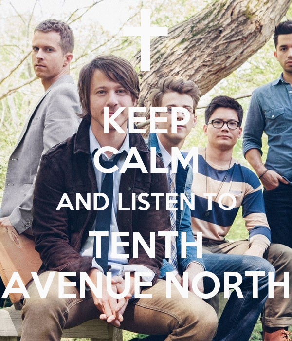 Keep calm and listen to tenth avenue north poster bella for Tenth avenue north t shirts