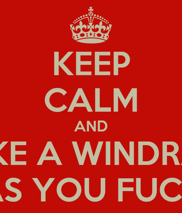 Live like a windrammer as you fuck
