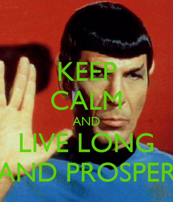 Spock Quotes Live Long And Prosper: 1000+ Images About Keep Calm... On Pinterest