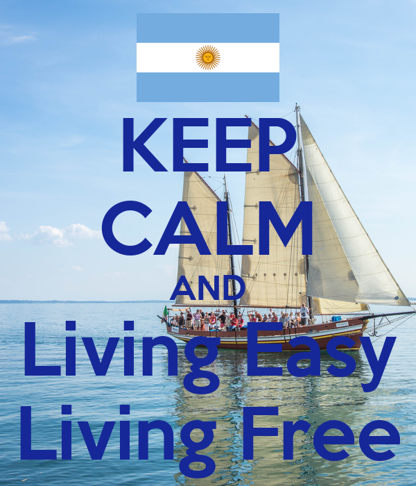 Keep Calm And Living Easy Living Free Poster