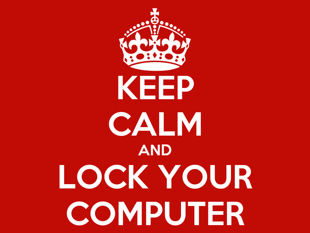 Keep Calm And Lock Your Computer 9 Png