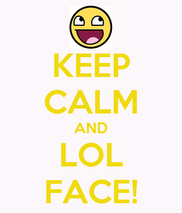 Lol Face Wallpaper Keep Calm And Lol Face