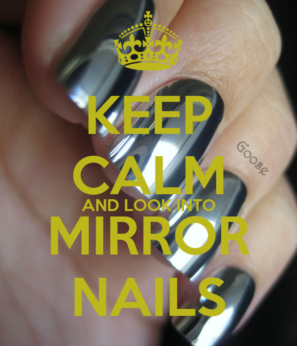 Keep calm and look into mirror nails poster a o keep for Mirror 0 matic