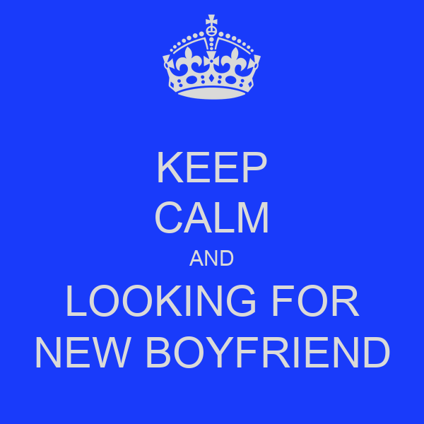 Looking for a boyfriend