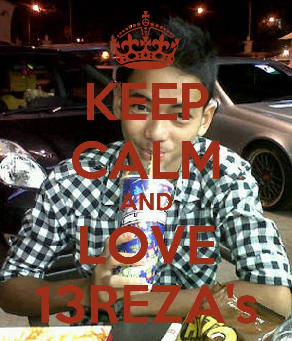 keep calm and love 13reza s poster tyas keep calm o matic