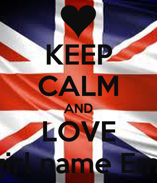 Keep Calm And Love A Girl Name Emily Poster Emily Keep