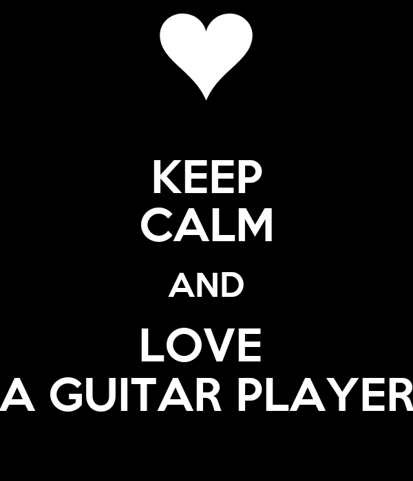 http://sd.keepcalm-o-matic.co.uk/i/keep-calm-and-love-a-guitar-player-3.png