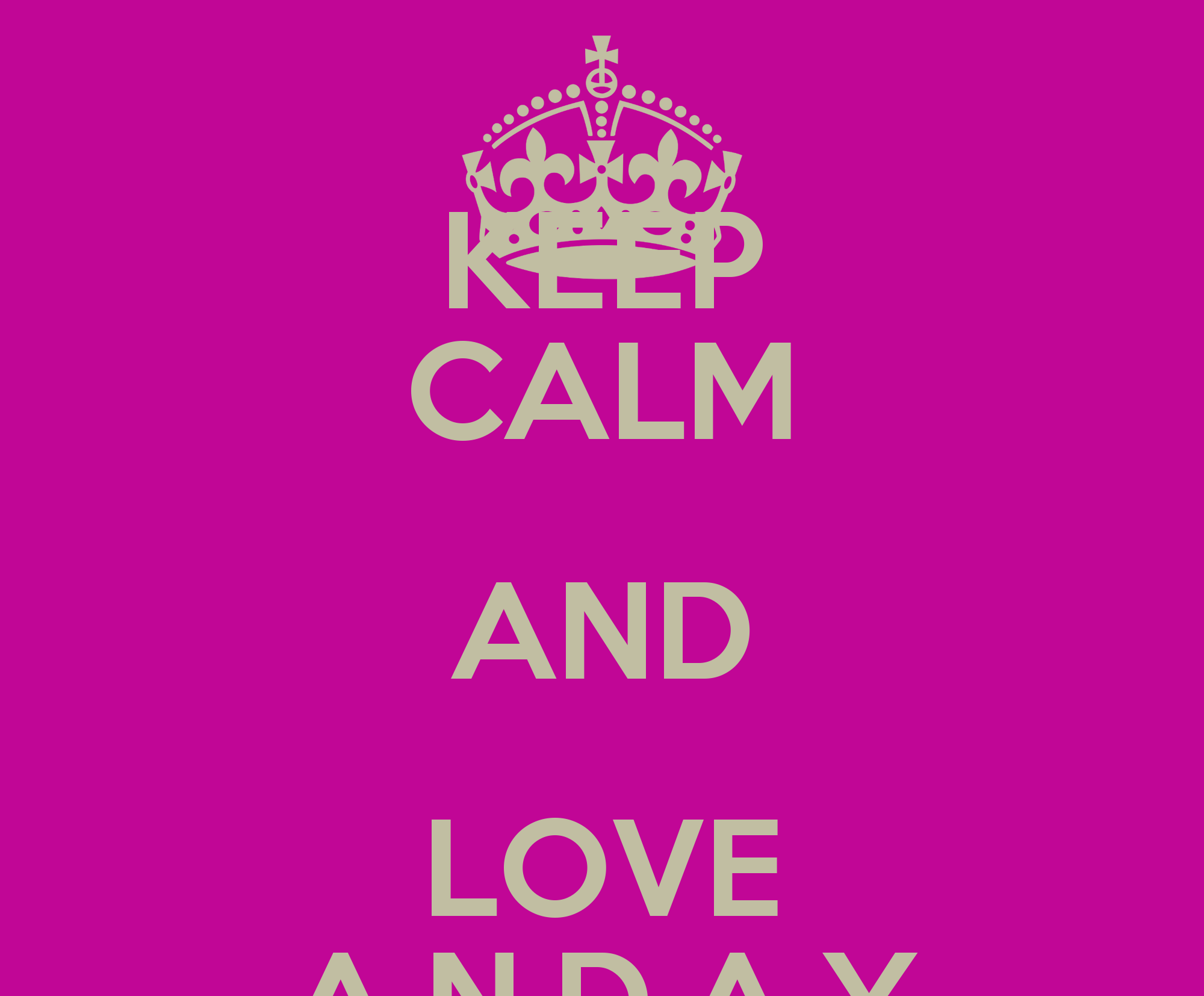 KEEP CALM AND LOVE A.N.D.A.Y Poster