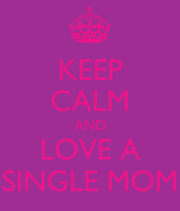 how to love a single mom