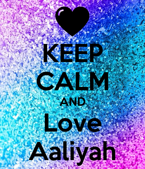 https://sd.keepcalm-o-matic.co.uk/i/keep-calm-and-love-aaliyah-353.png