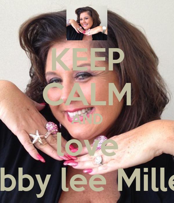 Keep Calm And Love Abby Lee Miller Keep Calm And Carry