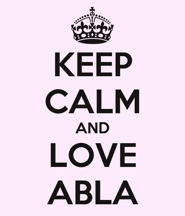 Keep Calm And Love Abla Poster Abla Keep Calm O Matic