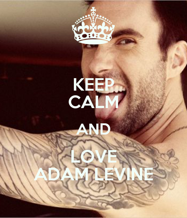 keep calm and love adam levine Quotes