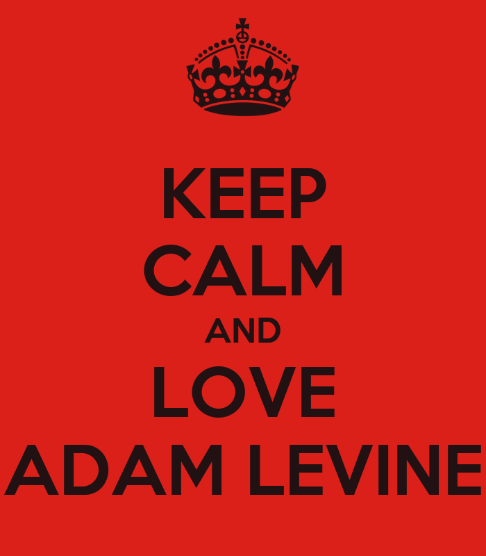 KEEP CALM AND LOVE ADAM LEVINE Poster | Kidrauhl | Keep ...