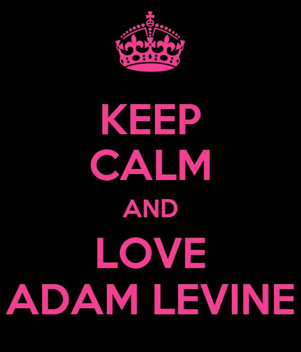 I love adam levine
