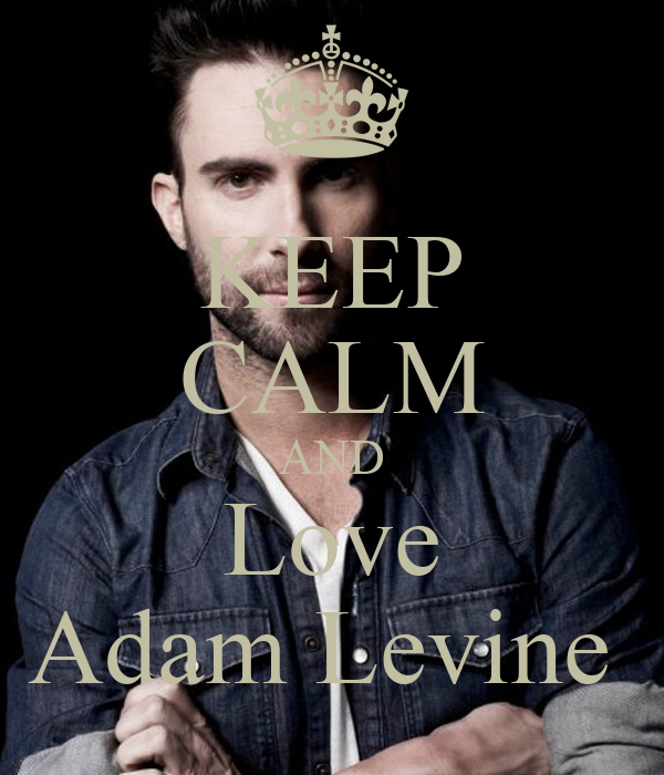 KEEP CALM AND Love Adam Levine Poster | Tamta | Keep Calm ...