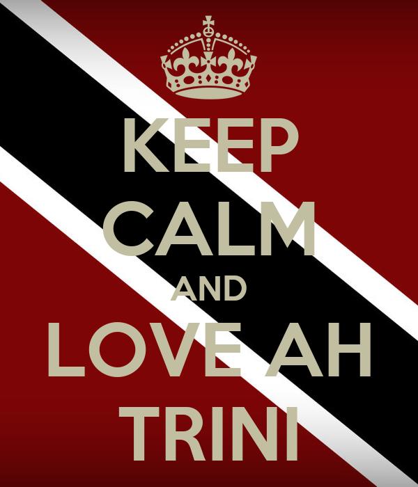 KEEP CALM AND LOVE AH TRINI Poster