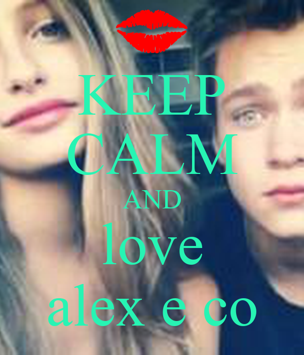 Keep calm and love alex e co poster bibi keep calm o matic for Karaoke alex e co