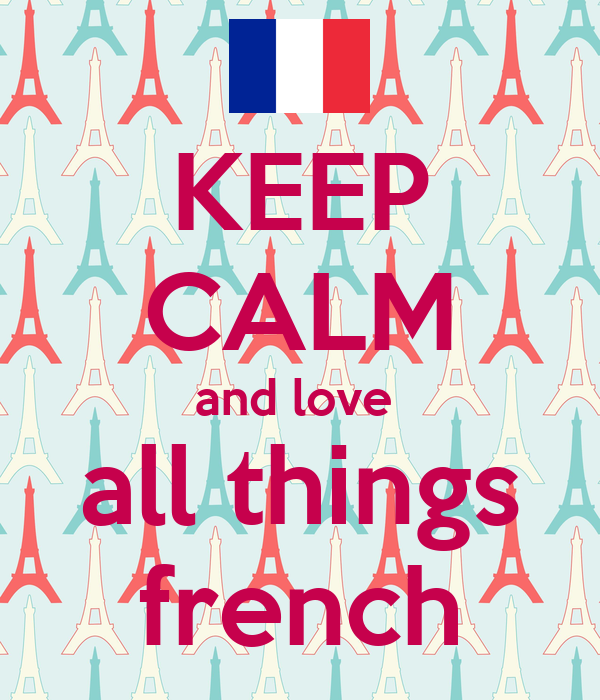 Keep Calm And Love All Things French Poster Rhiannon