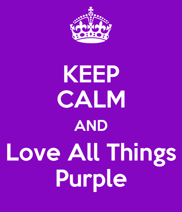 keep-calm-and-love-all-things-purple.png