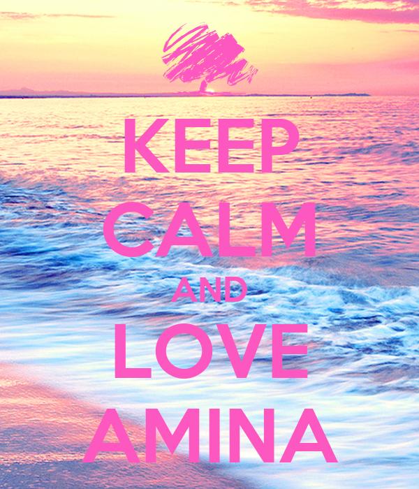 """Résultat de recherche d'images pour """"keep calm and love amina"""""""