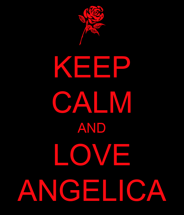 KEEP CALM AND LOVE ANGELICA Poster | Max McNiven | Keep ...