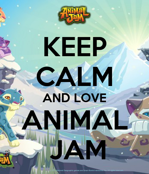 KEEP CALM AND LOVE ANIMAL JAM Poster Anita Keep Calm o Matic