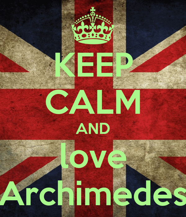 KEEP CALM AND love Archimedes Poster | kristel | Keep Calm-o-Matic