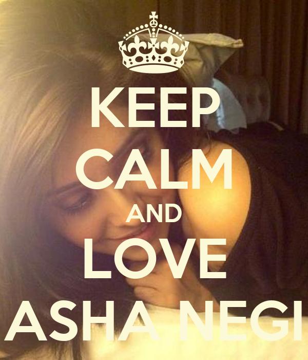 http://sd.keepcalm-o-matic.co.uk/i/keep-calm-and-love-asha-negi.png