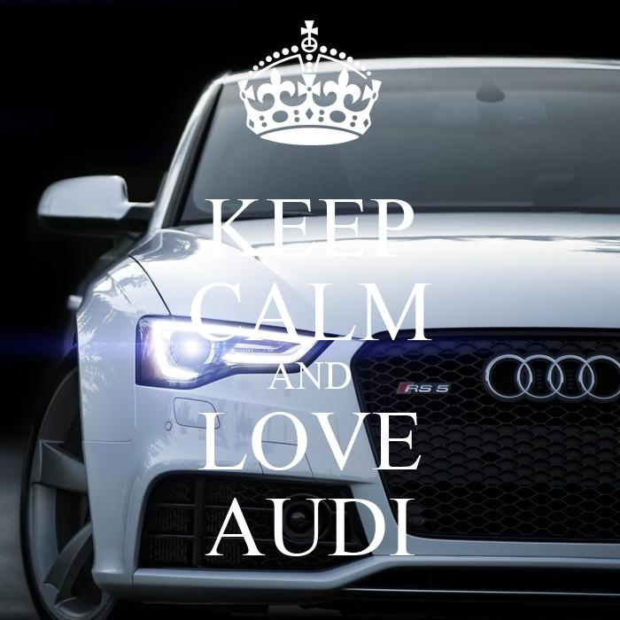 Keep Calm And Love Audi >> KEEP CALM AND LOVE AUDI Poster | Leshkoffer | Keep Calm-o-Matic