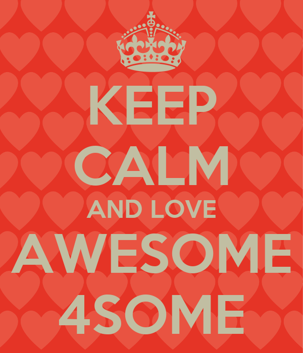 KEEP CALM AND LOVE AWESOME 60SOME Poster Patryk Keep CalmoMatic Gorgeous Love Awsome