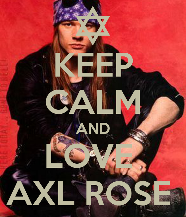 Axl Rose Poster Keep Calm And Love Axl Rose