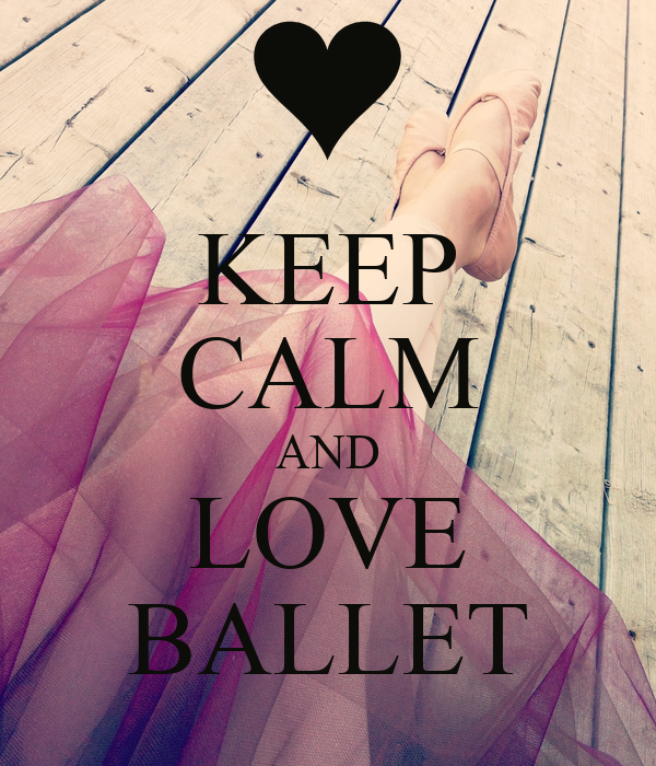 KEEP CALM AND LOVE BALLET Poster | BFF | Keep Calm-o-Matic