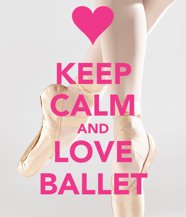 KEEP CALM AND LOVE BALLET Poster | Maria Isabel | Keep ...